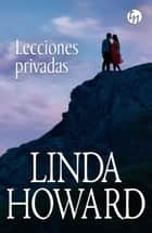 Lecciones privadas ebook by Linda Howard