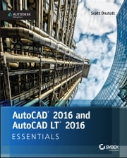 AutoCAD 2016 and AutoCAD LT 2016 Essentials - Autodesk Official Press ebook by Scott Onstott