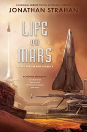 Life on Mars - Tales from the New Frontier ebook by Jonathan Strahan