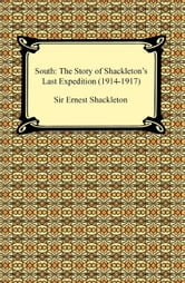 South: The Story of Shackleton's Last Expedition (1914-1917) ebook by Ernest Shackleton
