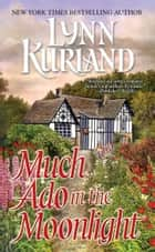 Much Ado In the Moonlight ebook by Lynn Kurland