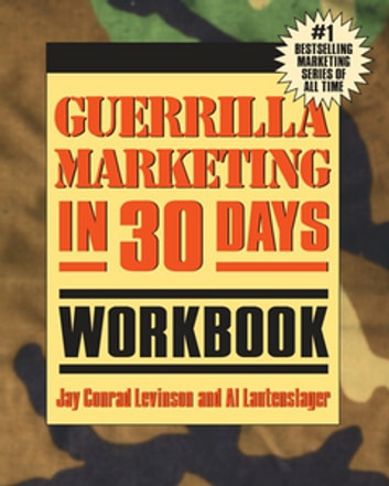 Guerrilla Marketing in 30 Days Workbook ebook by Jay Levinson