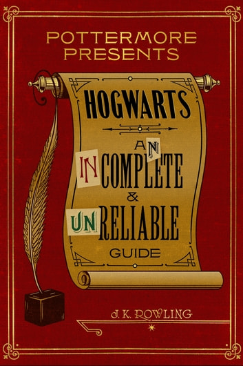 Hogwarts: An Incomplete and Unreliable Guide ekitaplar by J.K. Rowling