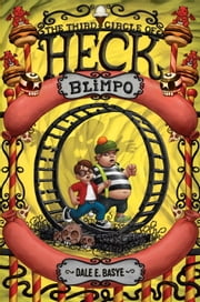 Blimpo: The Third Circle of Heck ebook by Dale E. Basye,Bob Dob