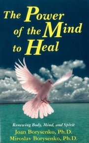 The Power of the Mind to Heal ebook by Joan Borysenko