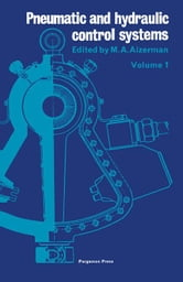 Pneumatic and Hydraulic Control Systems: Seminar on Pneumohydraulic Automation (First Session) ebook by Aizerman, M. A.
