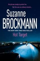 Hot Target: Troubleshooters 8 - Troubleshooters 8 ebook by Suzanne Brockmann