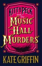 Kitty Peck and the Music Hall Murders ebook by Kate Griffin
