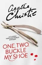 One, Two, Buckle My Shoe (Poirot) ebook by Agatha Christie