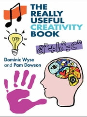 The Really Useful Creativity Book ebook by Dominic Wyse,Pam Dowson