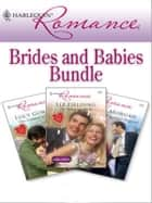 Harlequin Romance Bundle: Brides and Babies ebook by Liz Fielding,Lucy Gordon,Raye Morgan
