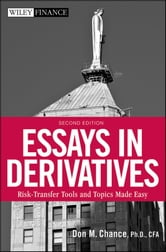 Essays in Derivatives - Risk-Transfer Tools and Topics Made Easy ebook by Don M. Chance