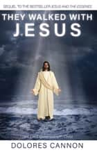 They Walked with Jesus ebook by