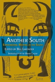 Another South - Experimental Writing in the South ebook by Bill Lavender, Hank Lazer, Hank Lazer,...