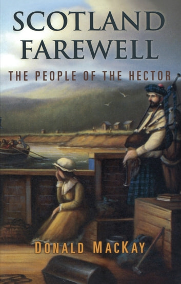 Scotland Farewell - The People of the Hector ebook by Donald MacKay