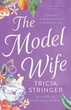 The Model Wife ebook by Tricia Stringer