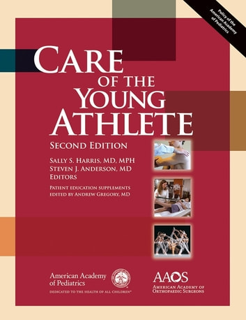 Care of the Young Athlete ebook by American Academy of Pediatrics Council on Sports Medicine,American Academy of Orthopaedic Surgeons