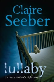Lullaby ebook by Claire Seeber