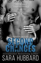 Second Chances - Criminal Box Set ebook by Sara Hubbard