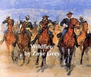 Wildfire ebook by Zane Grey
