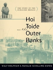 Hoi Toide on the Outer Banks - The Story of the Ocracoke Brogue ebook by Walt Wolfram,Natalie Schilling-Estes