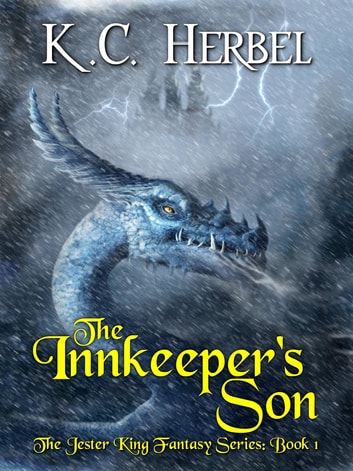 The Innkeeper's Son: The Jester King Fantasy Series - Book One ebook by K. C. Herbel