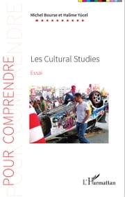 Les Cultural Studies - Essai ebook by Michel Bourse,Halime Yücel