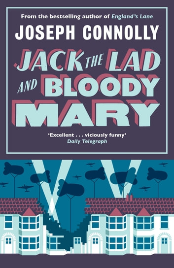 Jack the Lad and Bloody Mary ebook by Joseph Connolly