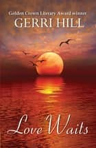 Love Waits ebook by Gerri Hill