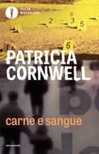 Carne e sangue ebook by Patricia Cornwell