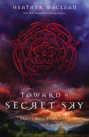 Toward a Secret Sky ebook by Heather Maclean
