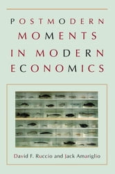 Postmodern Moments in Modern Economics ebook by Ruccio, David F.