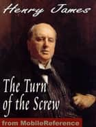 The Turn Of The Screw (Mobi Classics) ebook by Henry James