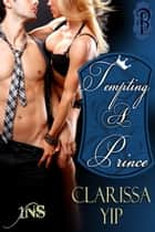 Tempting a Prince ebook by Clarissa Yip