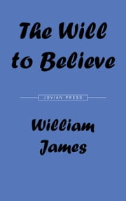 The Will to Believe ebook by William James