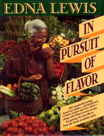 In Pursuit of Flavor eBook by Edna Lewis