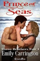 Prince of Seas (Three Brothers Fair 1) ebook by Emily Carrington