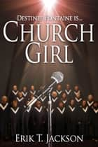 Church Girl ebook by Erik T. Jackson