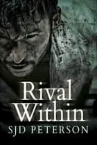 Rival Within ebook by SJD Peterson