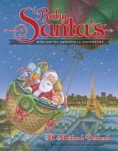 Baby Santa's Worldwide Christmas Adventure ebook by M. Maitland DeLand