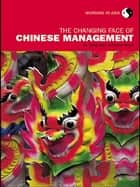 The Changing Face of Chinese Management ebook by Tang Jie,Anthony Ward