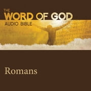 Word of God: Romans, The audiobook by God