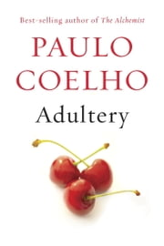Adultery - A novel ebook by Paulo Coelho,Margaret Jull Costa,Zoë Perry