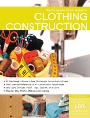 The Complete Photo Guide to Clothing Construction ebook by Christine Haynes