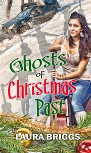 Ghosts of Christmas Past ebook by Laura   Briggs