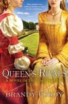 The Queen's Rivals ebook by Brandy Purdy