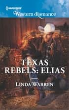 Texas Rebels: Elias ebook by Linda Warren