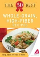 The 50 Best Whole-Grain Recipes ebook by Editors of Adams Media