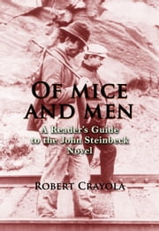Of Mice and Men: A Reader's Guide to the John Steinbeck Novel ebook by Robert Crayola