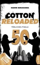 Cotton Reloaded - 50 - Tödliches Finale (Jubiläumsfolge) ebook by Nadine Buranaseda